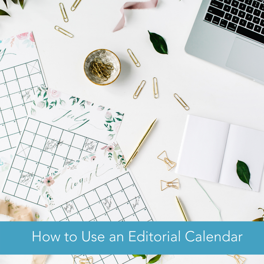 Using an Editorial Calendar for content creation.